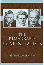 Remarkable Existenialists