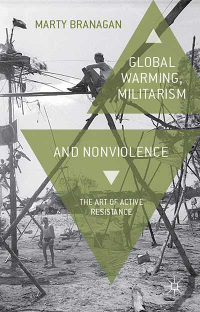 Global Warming, Militarism and Nonviolence: The Art of Active Resistance book cover