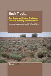 Bush Tracks. The Opportunities and Challenges of Rural Teaching and Leadership