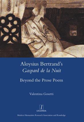 Book Cover: Valentina Gosetti-Aloysius Bertrand's Gaspard de la Nuit: Beyond the Prose Poem