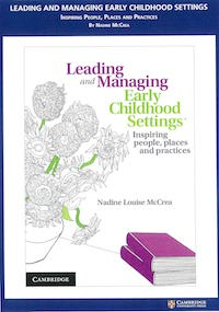 Leading and Managing Early Childhood Settings: Inspiring People, Places and Practices